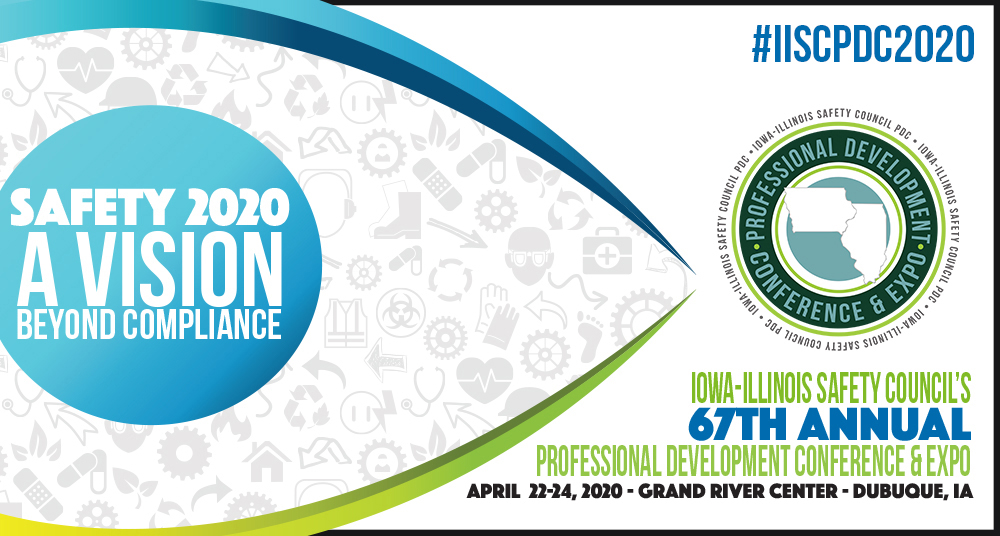Iowa-Illinois Safety Council's 66th Annual Professional Development Conference & Expo, Dubuque Iowa 2020